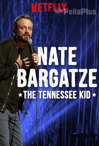 Pelisplus Nate Bargatze: The Tennessee Kid