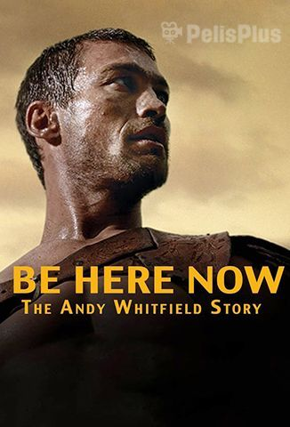 Pelisplus Be Here Now: The Andy Whitfield Story